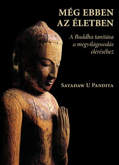 Sayadaw U Pandita: Még ebben az életben